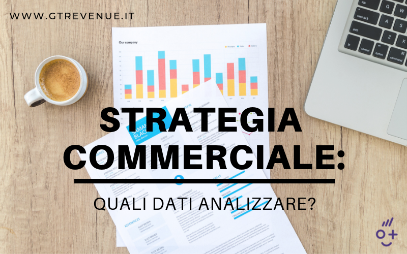 Strategia Commerciale: quali dati analizzare?