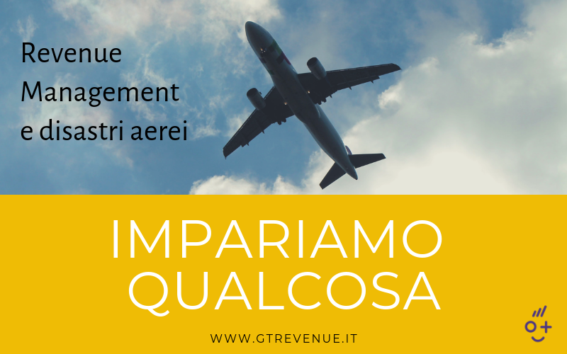 Revenue Management e disastri aerei: impariamo qualcosa