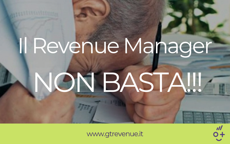Il Revenue Manager non basta!!!