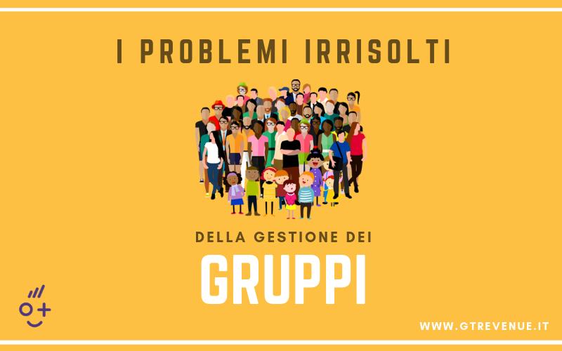 I Problemi Irrisolti della Gestione dei Gruppi